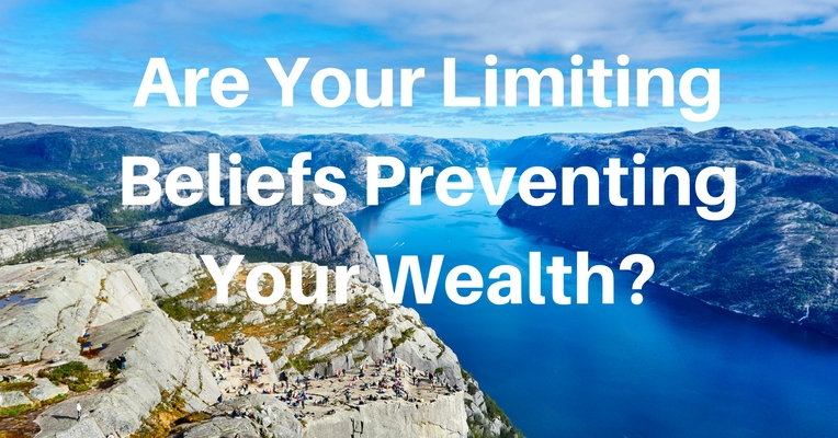 Are Your Limiting Beliefs Preventing Your Wealth?