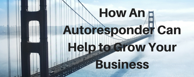 How An Autoresponder Can Help to Grow Your Business